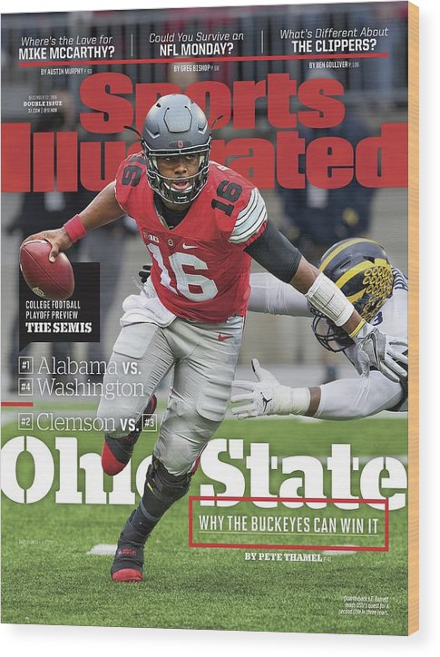 Magazine Cover Wood Print featuring the photograph Ohio State Why The Buckeyes Can Win It, 2016 College Sports Illustrated Cover by Sports Illustrated