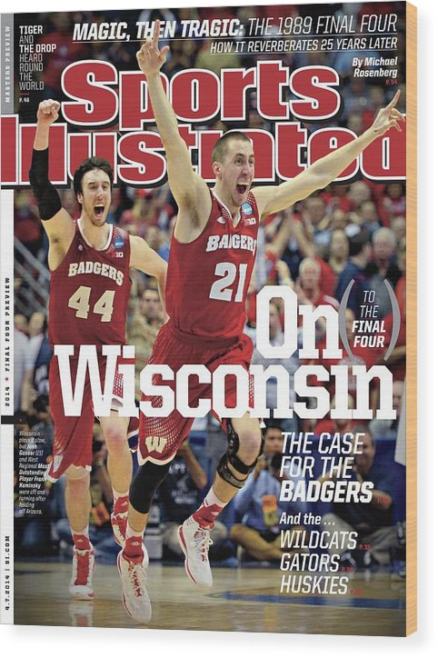 University Of Arizona Wood Print featuring the photograph On to The Final Four Wisconsin The Case For The Badgers Sports Illustrated Cover by Sports Illustrated