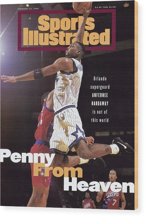 Magazine Cover Wood Print featuring the photograph Orlando Magic Penny Hardaway Sports Illustrated Cover by Sports Illustrated
