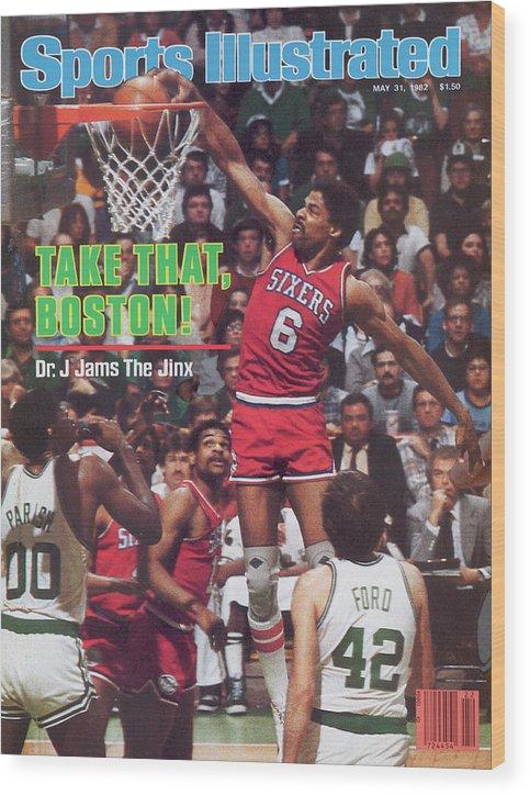 Magazine Cover Wood Print featuring the photograph Philadelphia 76ers Julius Erving, 1982 Nba Eastern Sports Illustrated Cover by Sports Illustrated