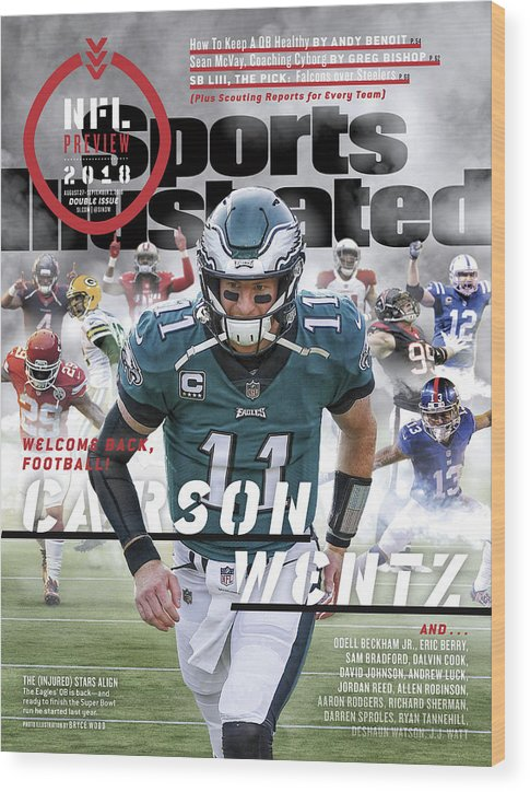 Magazine Cover Wood Print featuring the photograph Philadelphia Eagles Carson Wentz, 2018 Nfl Football Preview Sports Illustrated Cover by Sports Illustrated