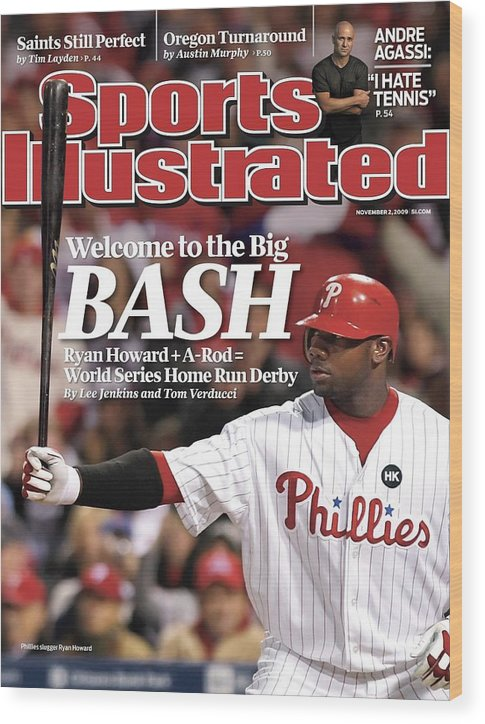 Playoffs Wood Print featuring the photograph Philadelphia Phillies Ryan Howard, 2009 Nl Championship Sports Illustrated Cover by Sports Illustrated