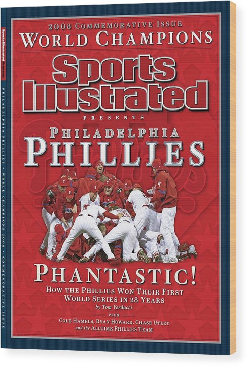 Magazine Cover Wood Print featuring the photograph Philadelphia Phillies Vs Tampa Bay Rays, 2008 World Series Sports Illustrated Cover by Sports Illustrated