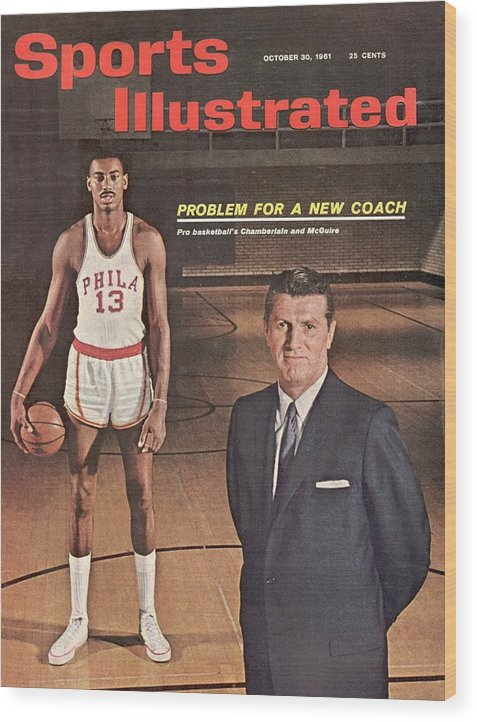 Magazine Cover Wood Print featuring the photograph Philadelphia Warriors Coach Frank Mcguire And Wilt Sports Illustrated Cover by Sports Illustrated
