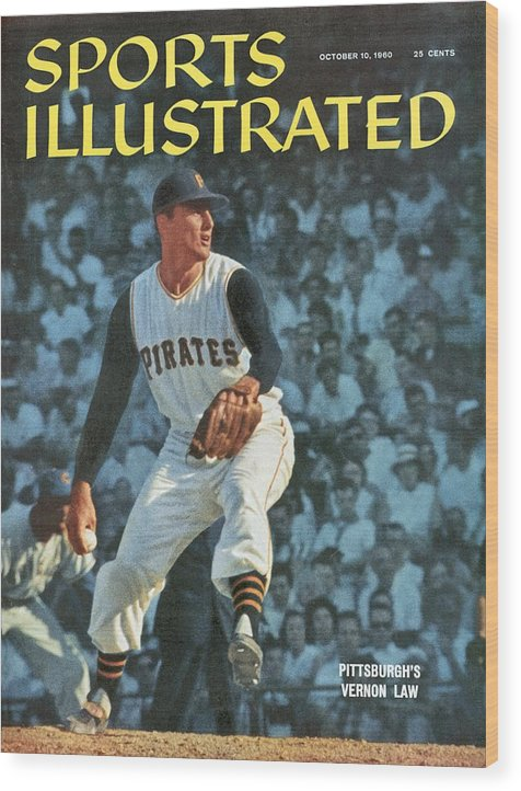 Magazine Cover Wood Print featuring the photograph Pittsburgh Pirates Vern Law... Sports Illustrated Cover by Sports Illustrated