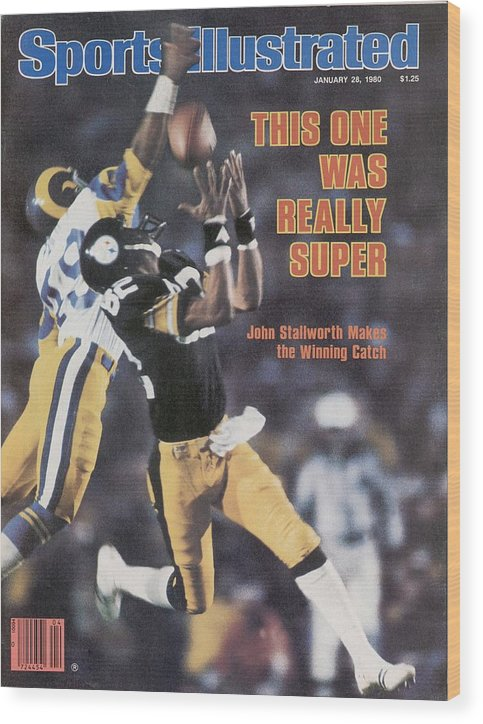 Magazine Cover Wood Print featuring the photograph Pittsburgh Steelers John Stallworth, Super Bowl Xiv Sports Illustrated Cover by Sports Illustrated