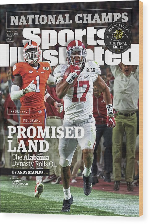 Magazine Cover Wood Print featuring the photograph Process. Program. Promised Land. The Alabama Dynasty Rolls Sports Illustrated Cover by Sports Illustrated