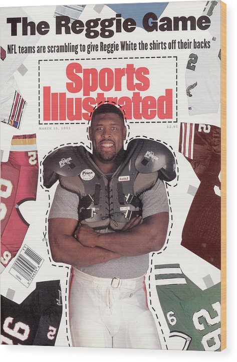 Magazine Cover Wood Print featuring the photograph Reggie White, Nfl Free Agent Sports Illustrated Cover by Sports Illustrated