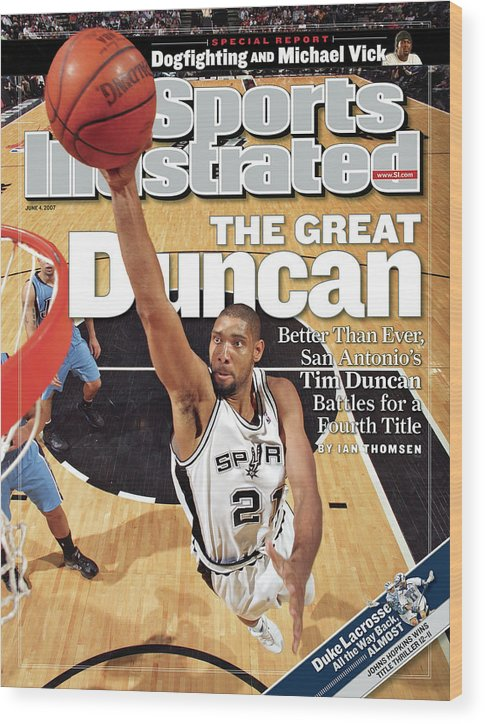 Magazine Cover Wood Print featuring the photograph San Antonio Spurs Tim Duncan, 2007 Nba Western Conference Sports Illustrated Cover by Sports Illustrated