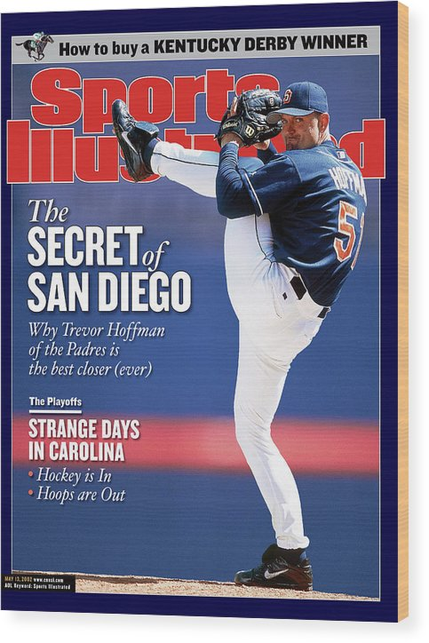 Magazine Cover Wood Print featuring the photograph San Diego Padres Trevor Hoffman Sports Illustrated Cover by Sports Illustrated