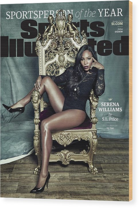 Magazine Cover Wood Print featuring the photograph Serena Williams, 2015 Sportsperson Of The Year Sports Illustrated Cover by Sports Illustrated