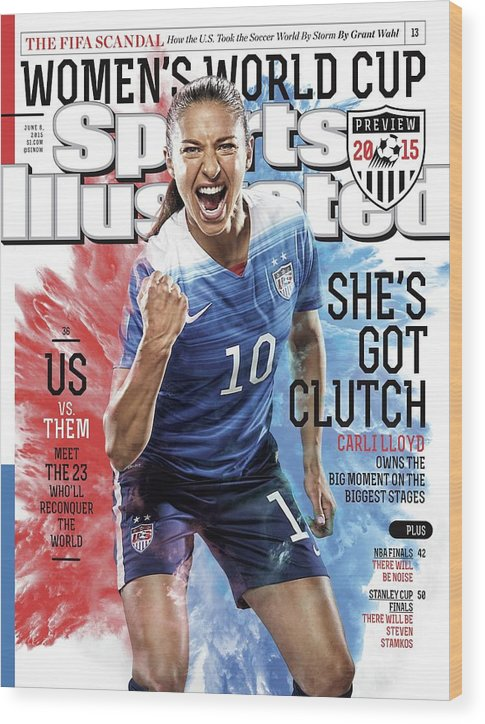 Magazine Cover Wood Print featuring the photograph Shes Got Clutch Us Vs. Them, Meet The 23 Wholl Reconquer Sports Illustrated Cover by Sports Illustrated