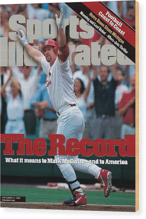 Magazine Cover Wood Print featuring the photograph St. Louis Cardinals Mark Mcgwire... Sports Illustrated Cover by Sports Illustrated