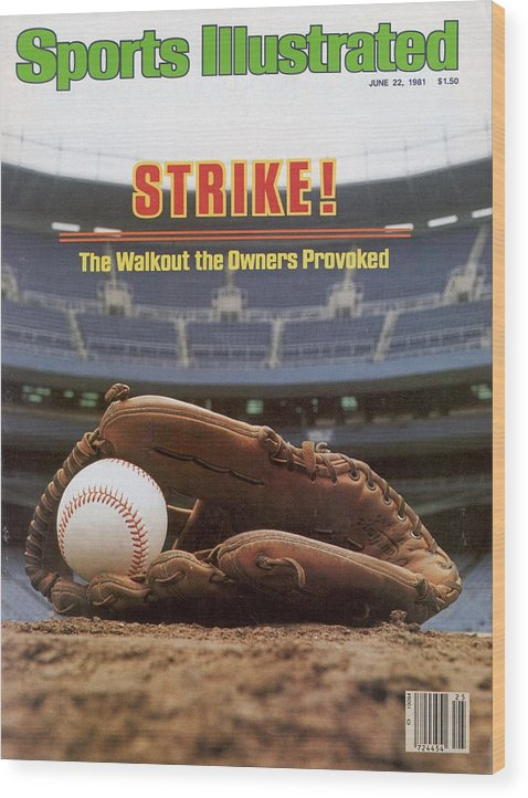 1980-1989 Wood Print featuring the photograph Strike The Walkout The Owners Provoked Sports Illustrated Cover by Sports Illustrated