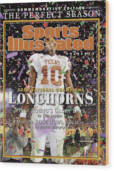 Magazine Cover Wood Print featuring the photograph Texas Qb Vince Young, 2006 Rose Bowl Sports Illustrated Cover by Sports Illustrated