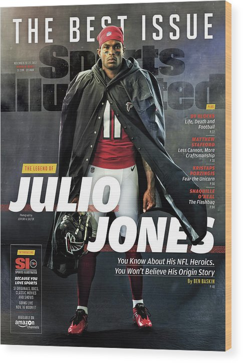 Magazine Cover Wood Print featuring the photograph The Best Issue The Legend Of Julio Jones Sports Illustrated Cover by Sports Illustrated