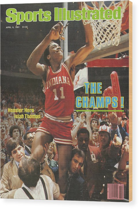 Magazine Cover Wood Print featuring the photograph The Champs Hoosier Hero Isiah Thomas Sports Illustrated Cover by Sports Illustrated