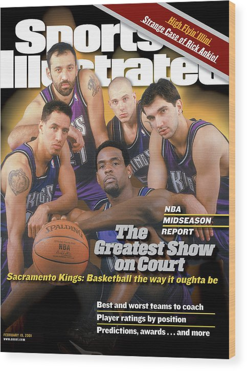 Magazine Cover Wood Print featuring the photograph The Greatest Show On Court Sacramento Kings Sports Illustrated Cover by Sports Illustrated