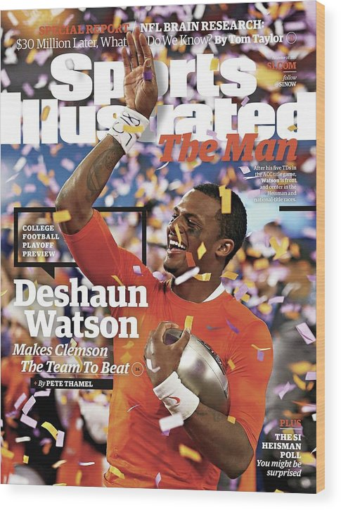 Magazine Cover Wood Print featuring the photograph The Man Deshaun Watson Makes Clemson The Team To Beat Sports Illustrated Cover by Sports Illustrated