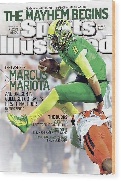 Magazine Cover Wood Print featuring the photograph The Mayhem Begins The Case For Marcus Mariota And Oregon In Sports Illustrated Cover by Sports Illustrated
