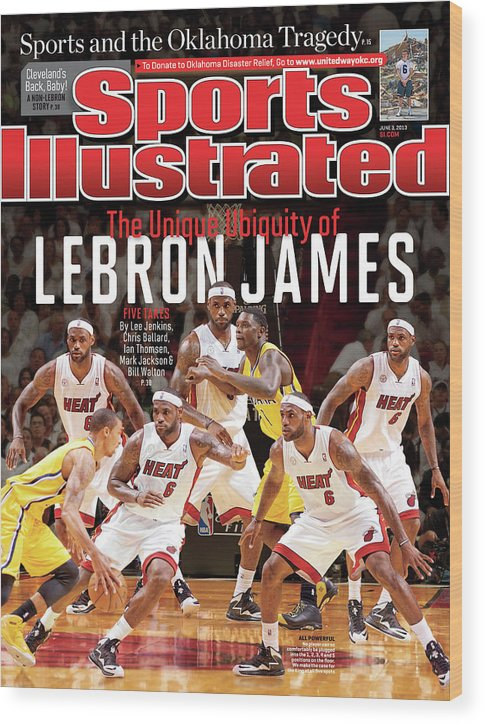 Magazine Cover Wood Print featuring the photograph The Unique Ubiquity Of LeBron James Sports Illustrated Cover by Sports Illustrated