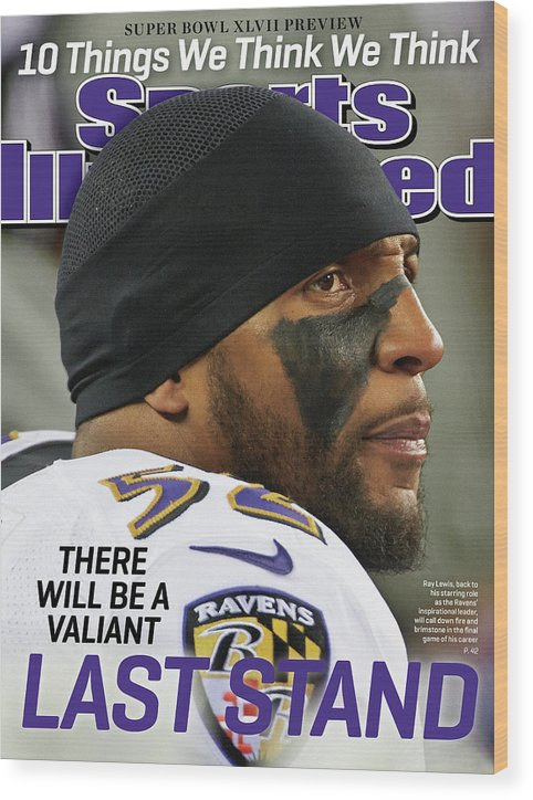 Magazine Cover Wood Print featuring the photograph There Will Be A Valiant Last Stand Super Bowl Xlvii Preview Sports Illustrated Cover by Sports Illustrated