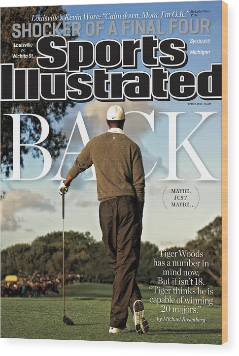 Magazine Cover Wood Print featuring the photograph Tiger Is Back Maybe, Just Maybe Sports Illustrated Cover by Sports Illustrated