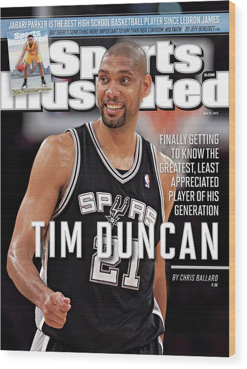 Magazine Cover Wood Print featuring the photograph Tim Duncan Finally Getting To Know The Greatest, Least Sports Illustrated Cover by Sports Illustrated