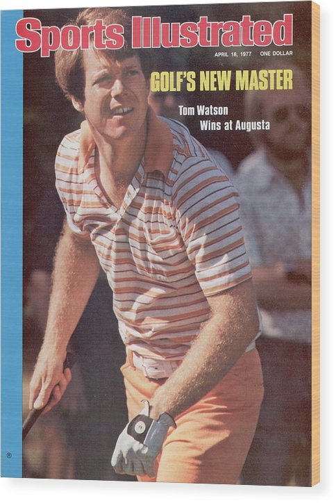 Magazine Cover Wood Print featuring the photograph Tom Watson, 1977 Masters Sports Illustrated Cover by Sports Illustrated