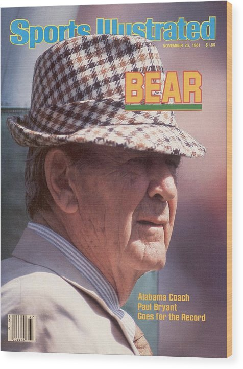 Magazine Cover Wood Print featuring the photograph University Of Alabama Coach Paul Bear Bryant Sports Illustrated Cover by Sports Illustrated