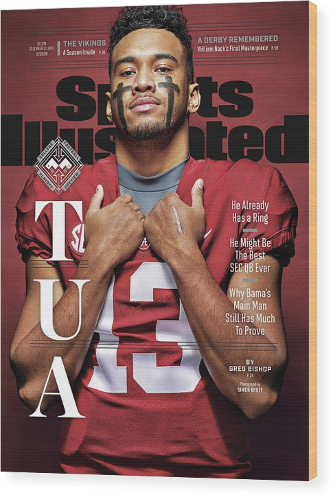 Magazine Cover Wood Print featuring the photograph University Of Alabama Qb Tua Tagovailoa, 2018 College Sports Illustrated Cover by Sports Illustrated