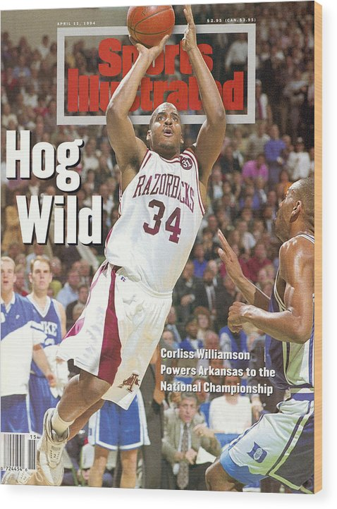 Magazine Cover Wood Print featuring the photograph University Of Arkansas Corliss Williamson, 1994 Ncaa Sports Illustrated Cover by Sports Illustrated
