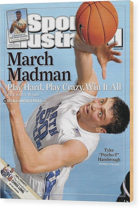 Magazine Cover Wood Print featuring the photograph University Of North Carolina Tyler Hansbrough Sports Illustrated Cover by Sports Illustrated