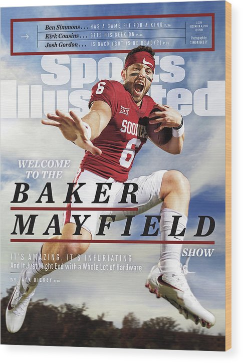 Magazine Cover Wood Print featuring the photograph University Of Oklahoma Baker Mayfield Sports Illustrated Cover by Sports Illustrated