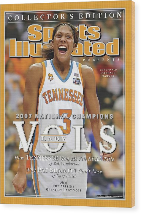 Sports Illustrated Wood Print featuring the photograph University Of Tennessee Candace Parker, 2007 Ncaa National Sports Illustrated Cover by Sports Illustrated