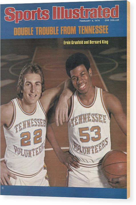 Magazine Cover Wood Print featuring the photograph University Of Tennessee Ernie Grunfeld And Bernard King Sports Illustrated Cover by Sports Illustrated