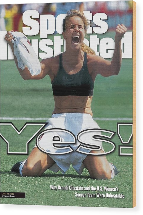 Magazine Cover Wood Print featuring the photograph Usa Brandi Chastain, 1999 Womens World Cup Final Sports Illustrated Cover by Sports Illustrated