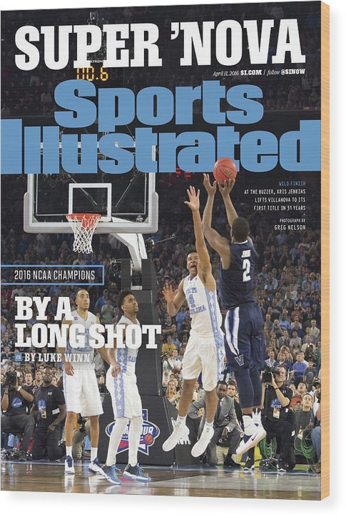 Magazine Cover Wood Print featuring the photograph Villanova University, 2016 Ncaa National Champions Sports Illustrated Cover by Sports Illustrated