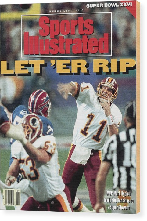 Magazine Cover Wood Print featuring the photograph Washington Redskins Qb Mark Rypien, Super Bowl Xxvi Sports Illustrated Cover by Sports Illustrated