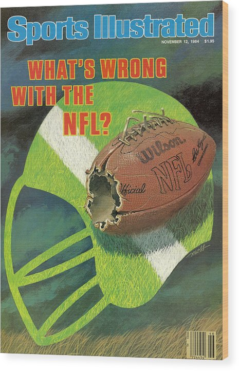 Magazine Cover Wood Print featuring the photograph Whats Wrong With The Nfl Sports Illustrated Cover by Sports Illustrated