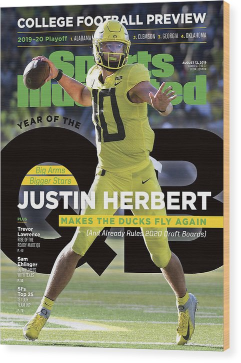 Magazine Cover Wood Print featuring the photograph Year Of The Qb University Of Oregon Justin Herbert, 2019 Sports Illustrated Cover by Sports Illustrated