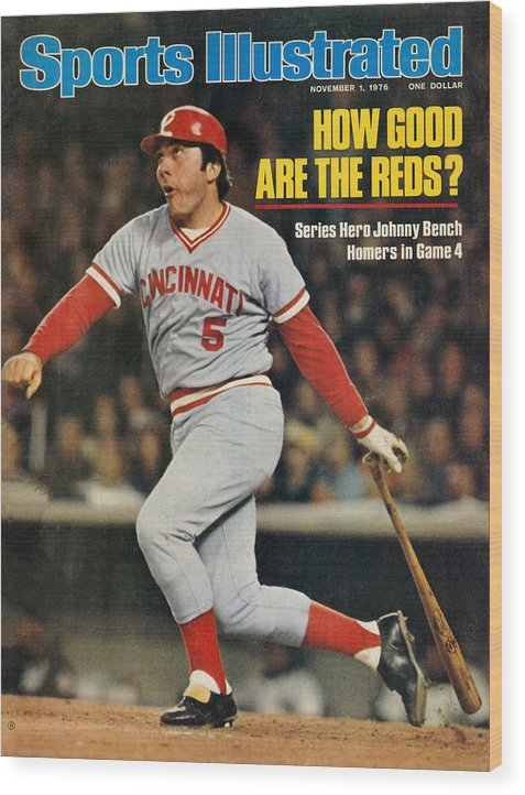 Magazine Cover Wood Print featuring the photograph Cincinnati Reds Johnny Bench, 1976 World Series Sports Illustrated Cover by Sports Illustrated