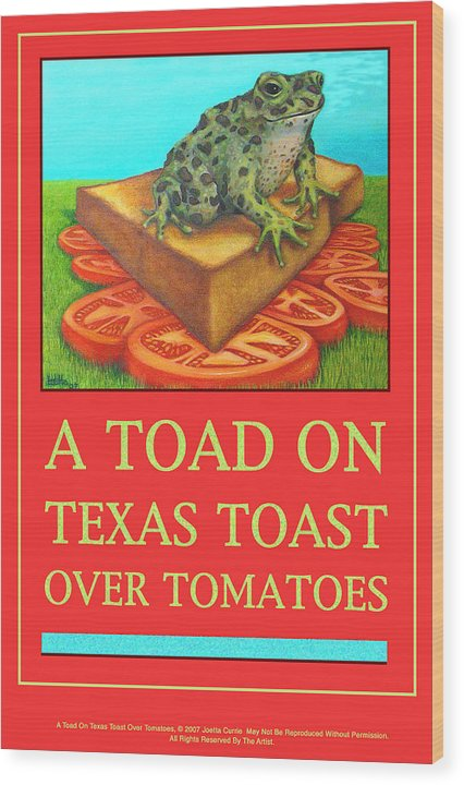 Funny Wood Print featuring the painting A Toad On Texas Toast Over Tomatoes Poster by Joetta Currie