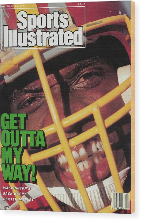 Magazine Cover Wood Print featuring the photograph Get Outta My Way Washingtons Sack-happy Dexter Manley Sports Illustrated Cover by Sports Illustrated