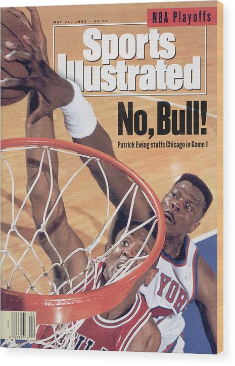 Chicago Bulls Wood Print featuring the photograph New York Knicks Patrick Ewing, 1993 Nba Eastern Conference Sports Illustrated Cover by Sports Illustrated
