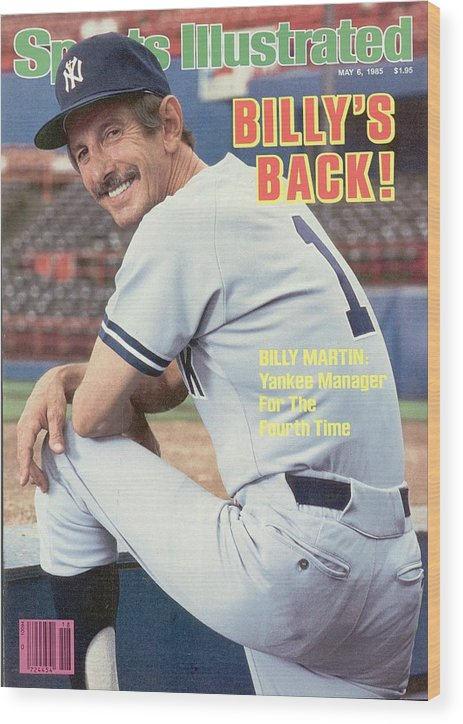 Magazine Cover Wood Print featuring the photograph New York Yankees Manager Billy Martin Sports Illustrated Cover by Sports Illustrated