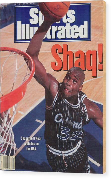 Magazine Cover Wood Print featuring the photograph Orlando Magic Shaquille Oneal... Sports Illustrated Cover by Sports Illustrated