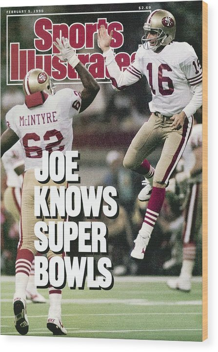 Magazine Cover Wood Print featuring the photograph San Francisco 49ers Qb Joe Montana, Super Bowl Xxiv Sports Illustrated Cover by Sports Illustrated