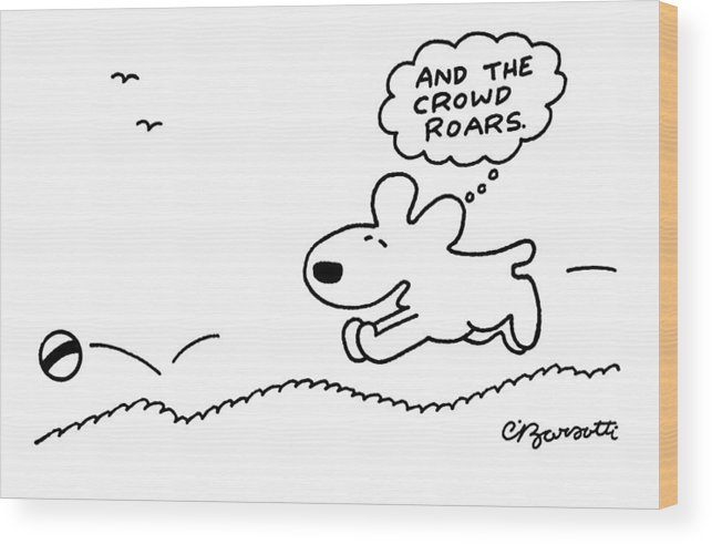 Dog Wood Print featuring the drawing Dog Chases After A Ball by Charles Barsotti