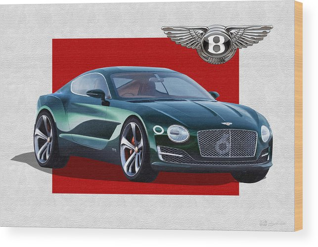 �bentley� Collection By Serge Averbukh Wood Print featuring the photograph Bentley E X P 10 Speed 6 with 3 D Badge by Serge Averbukh